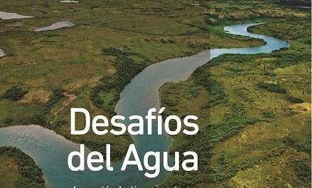 """Fundación Chile lanzará libro """"Desafíos del agua para la Región Latinoamericana"""""""