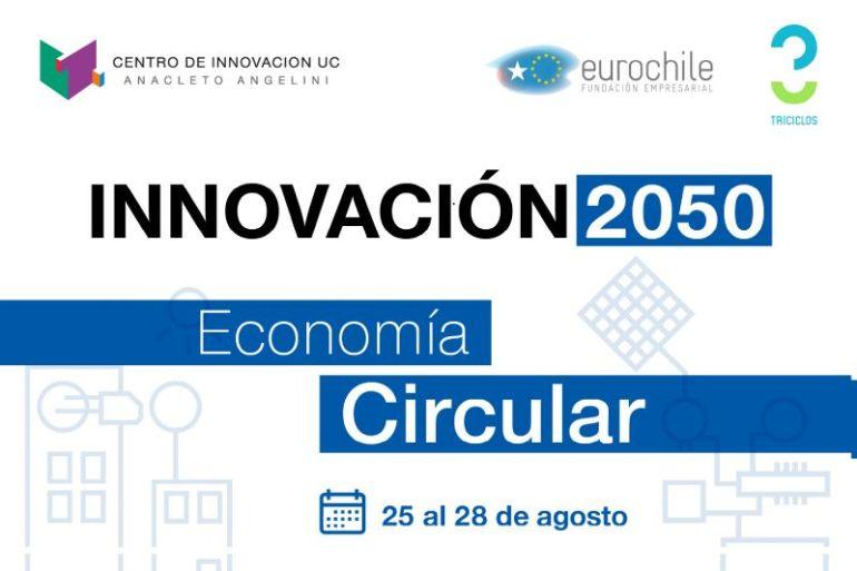 INNOVACIÓN 2050: mejorando la calidad de vida a través de Economía Circular