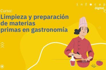 Infocap abre postulaciones para curso online gratuito de Limpieza y preparación de materias primas en Gastronomía