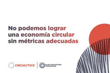 Circulytics: la herramienta en línea que ayuda a las empresas a medir y mejorar el desempeño de su economía circular