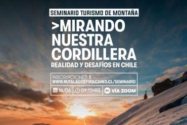 """Corfo realiza Seminario de Turismo de Montaña: """"Mirando nuestra cordillera, realidad y desafíos en Chile"""""""