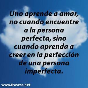 uno_aprende_a_amar_no_cuenta_encuentra_a_la_persona_perfecta_sino_cuando_aprende_a_creer_en_la_perfeccion_de_una_persona_imperfecta_5_64_600