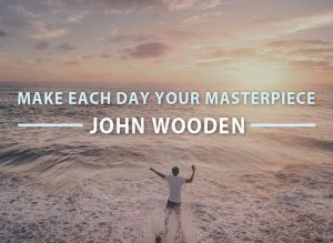 https _blogs-images.forbes.com_donyaeger_files_2017_06_make-each-day-your-masterpiece-john-wooden