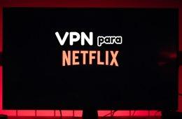 VPN para Netflix