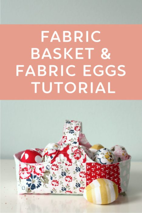 Handmade fabric Basket and Easter Eggs tutorials