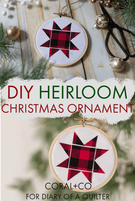 DIY Heirloom Christmas Ornament guest post by Coral + Co by popular Utah quilting blog, Diary of a Quilter: Pinterest image of a finished embroidery hoop heirloom christmas ornament with a red and black plaid Ohio star, sewing scissors, white and gold ornaments, and pine tree branches.