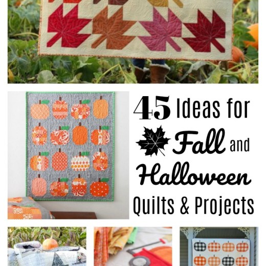 45 Ideas for Fall and Halloween Quilts and Projects
