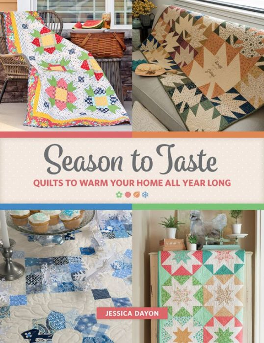 Season to Taste Seasonal Quilt Pattern Book by Jessica Dayon