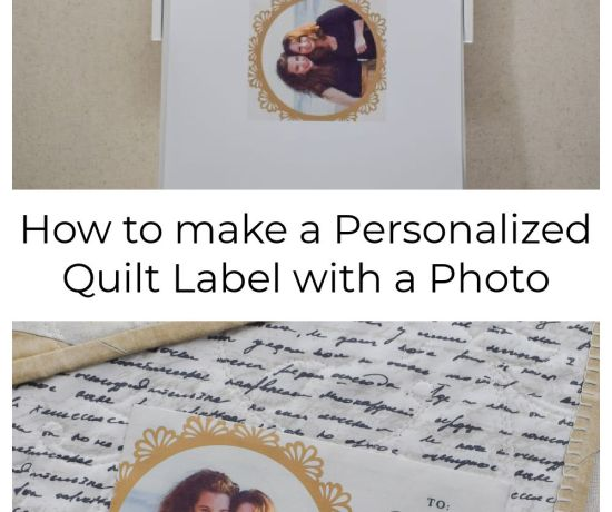 Tutorial - How to Make a Personalized Quilt Label with a Photo