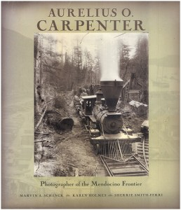 Aurelius O. Carpenter: Photographer of the Mendocino Frontier, book cover