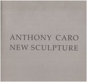 Book Cover. Anthony Caro: New Sculpture. (30500)