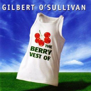 Gilbert O'Sullivan – The Berry Vest of Gilbert O'Sullivan (2004)