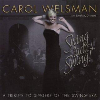 Carol Welsman – Swing Ladies, Swing! A Tribute to Singers of the Swing Era (1999)