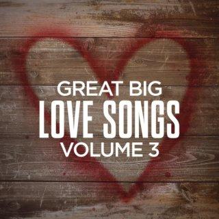Great Big Love Songs, Volume 3 (2020)