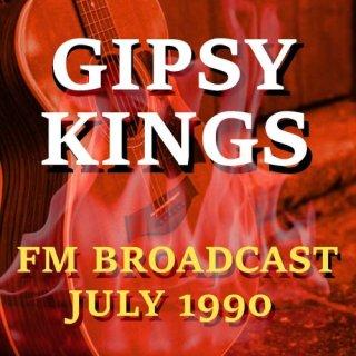 Gipsy Kings – FM Broadcast July 1990 (2020)
