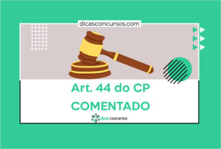 Art. 44 do CP [COMENTADO]