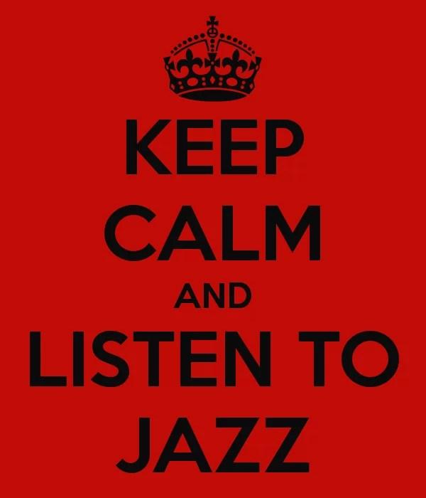 Keep Calm & Listen to Jazz