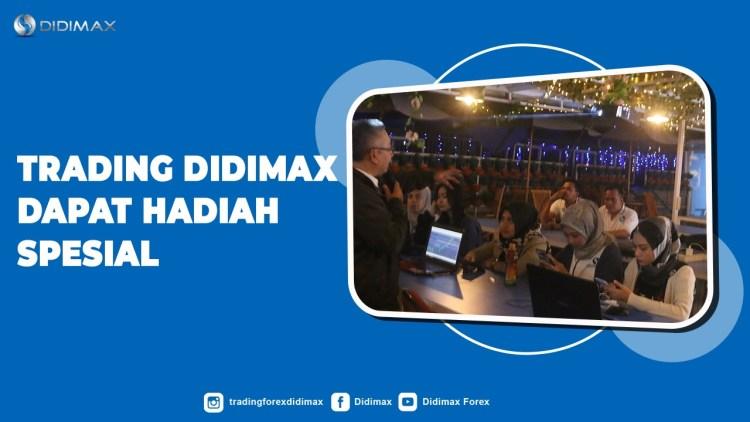 TRADING DI DIDIMAX DAPAT HADIAH SPECIAL