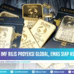 IMF RILIS PROYEKSI GLOBAL, EMAS SIAP KE $1800?