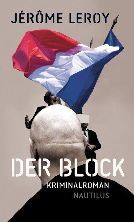 Jérôme Leroy: Der Block