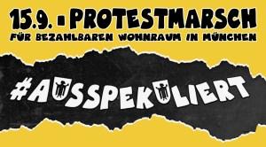 #ausspekuliert - Gross-Demo am 15.9.2018 für bezahlbaren Mietraum in einem bunten München.