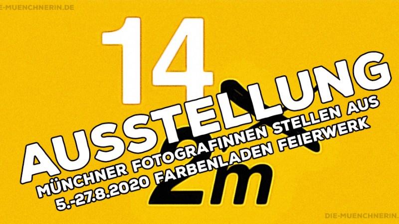 14x2m - Münchner Fotografinnen stellen aus.