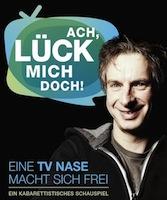 Ach Lück mich doch! Ein kabarettitisches Schauspiel mit Ingolf Lück