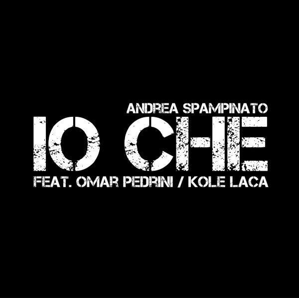 io-che-feat-omar-pedrini-kole-laca-copertina