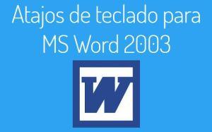 atajos de teclado para word 2003