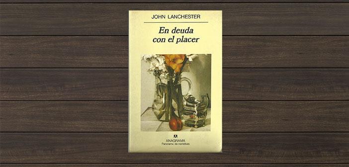 Endettés au plaisir de John Lanchester