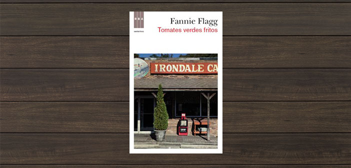 Fried Green Tomatoes Fannie Flagg