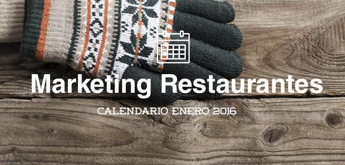 Enero 2016 Calendario de acciones de marketing para restaurantes