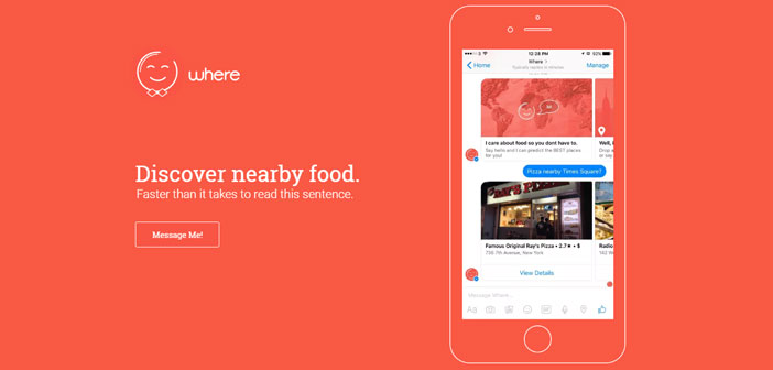 """It's called """"WhereBot"""" and lets you find nearby restaurant recommendations in a fast and seems very efficient."""