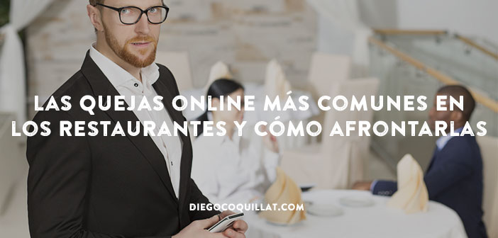 Las quejas online más comunes en los restaurantes y cómo afrontarlas