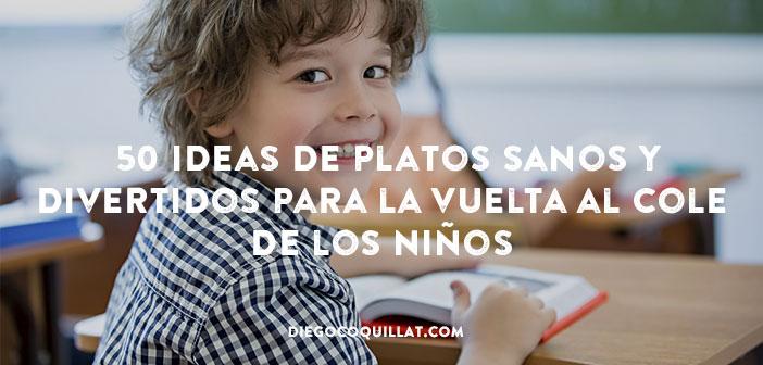50 ideas de platos sanos y divertidos para la vuelta al cole de los niños