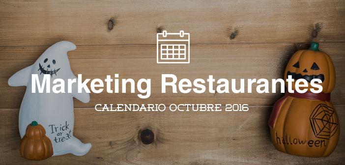 Octubre de 2016: calendario de acciones de marketing para restaurantes