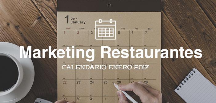 Enero de 2017: calendario de acciones de marketing para restaurantes