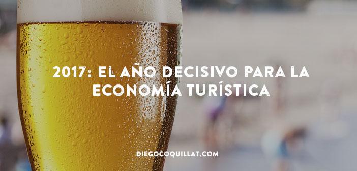 2017: el año decisivo para la economía turística