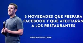 5 novedades que prepara Facebook y que afectarán a los restaurantes