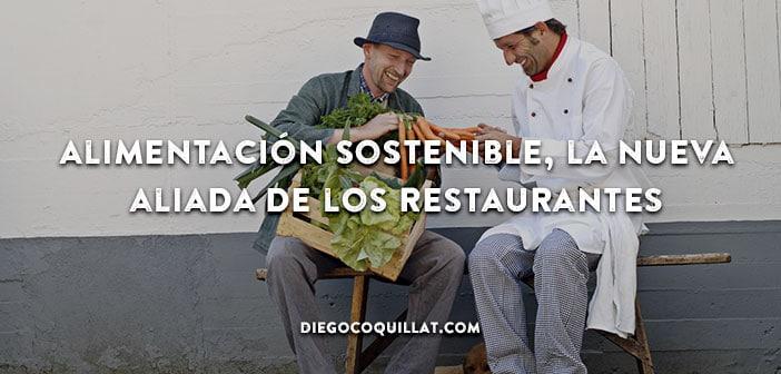 Alimentación sostenible, la nueva aliada de los restaurantes