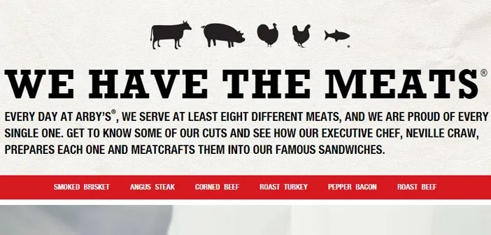 Arby's abandoned the idea to include healthier options on their menu and decided to admit that they were not a health food restaurant and shout to the four winds: & Quot; Our passion is meat & quot;.