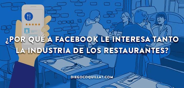 ¿Por qué a Facebook le interesa tanto la industria de los restaurantes?