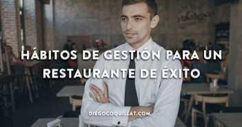 Los principales hábitos de gestión que garantizan el éxito a un restaurante