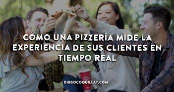 Como una pizzería mide la experiencia de sus clientes en tiempo real