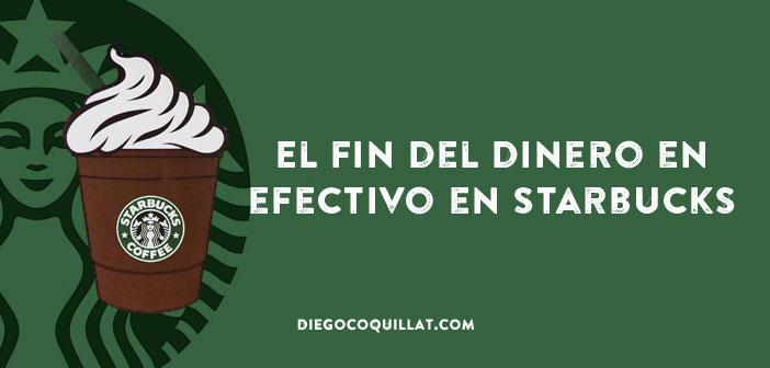 El fin del dinero en efectivo en Starbucks