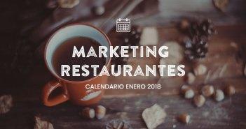 Enero de 2018: calendario de acciones de marketing para restaurantes