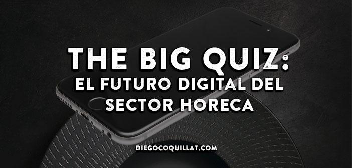The Big Quiz: Cuatro preguntas para situar el futuro digital del sector HORECA