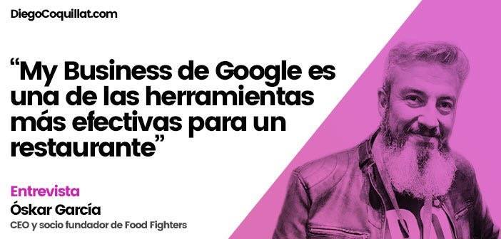 """& Quot; One of the most effective tools to make a restaurant or business have a visible position and adequately know their audience is My Business Google """", afirma Oscar García, CEO and one of the founding partners of Food Fighters"""