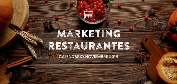 Noviembre de 2018: calendario de acciones de marketing para restaurantes