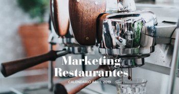 Abril de 2019: calendario de acciones de marketing para restaurantes
